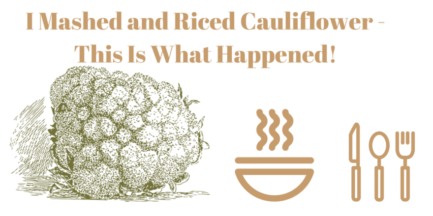 Mashed and Riced Cauliflower